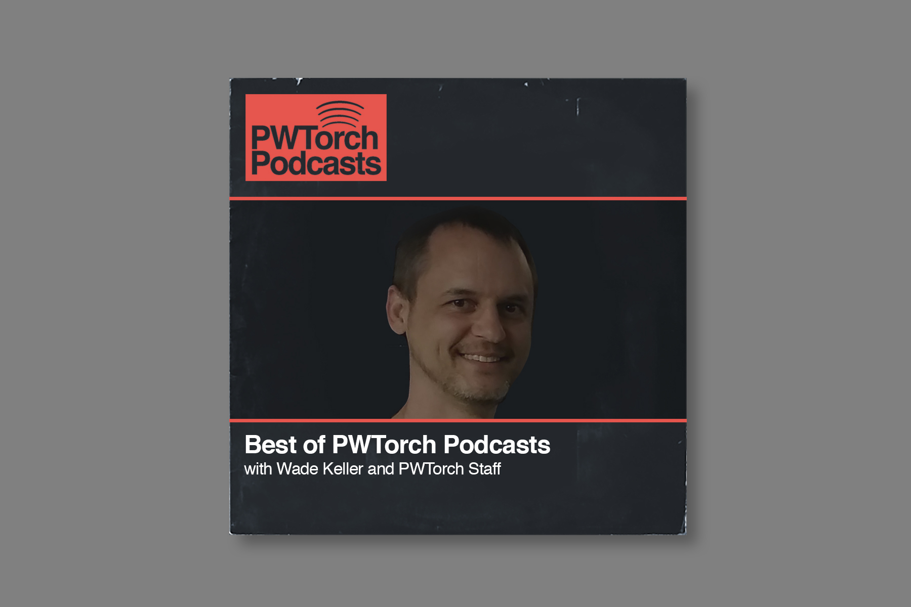 Best New Podcasts 2020 FREE PODCAST 12/28 – Best of PWTorch Podcasts – Year in Review