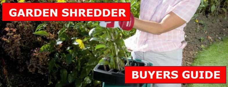Garden Shredder Reviews – Top 10 Best Models Compared