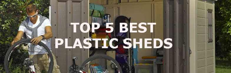 Top 5 best plastic sheds for all your garden storage needs