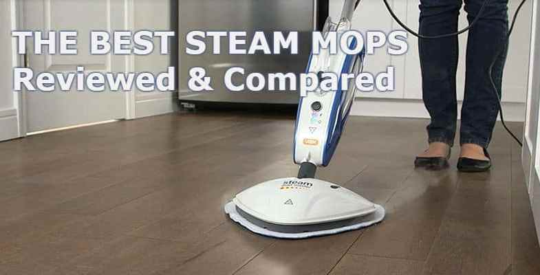 Best Steam Mop Steam Cleaner We Review Of The Best Models - Best steam cleaners for home use