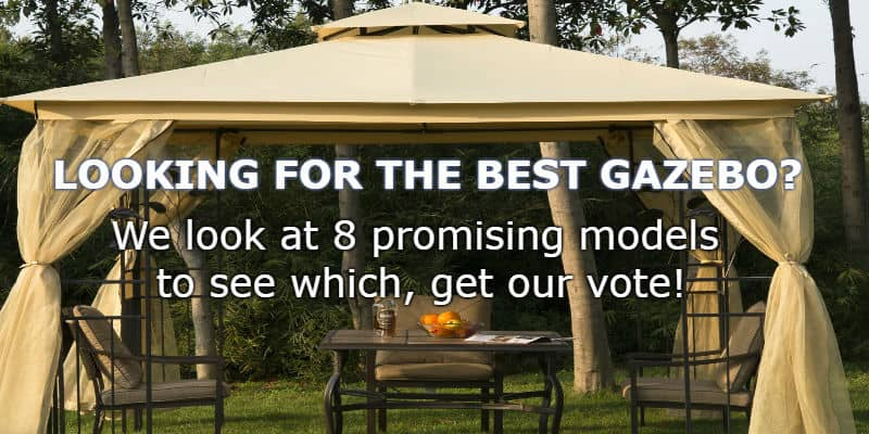 Top 8 Best Gazebos - 2 New Models For 2018 with Detailed Reviews