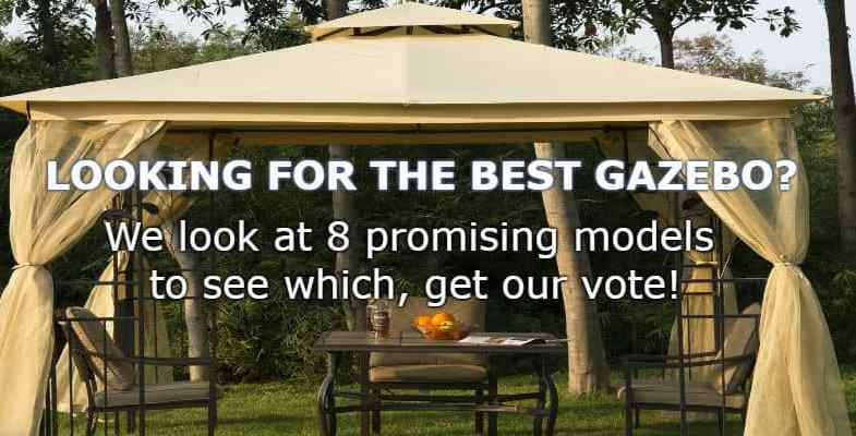 Top 8 Best Gazebos – 2 New Models For 2019 with Detailed Reviews