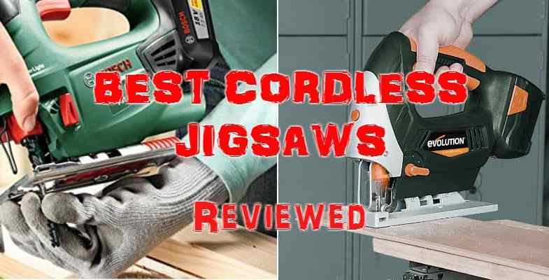 Top 5 Best Cordless Jigsaws 2019 – Detailed Comparison and Reviews