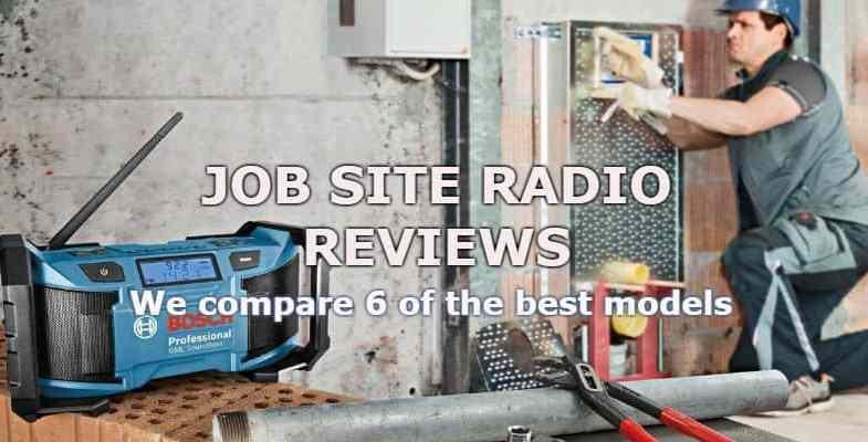 Top 10 Best Job Site Radios For 2017 – Detailed Comparison & Reviews
