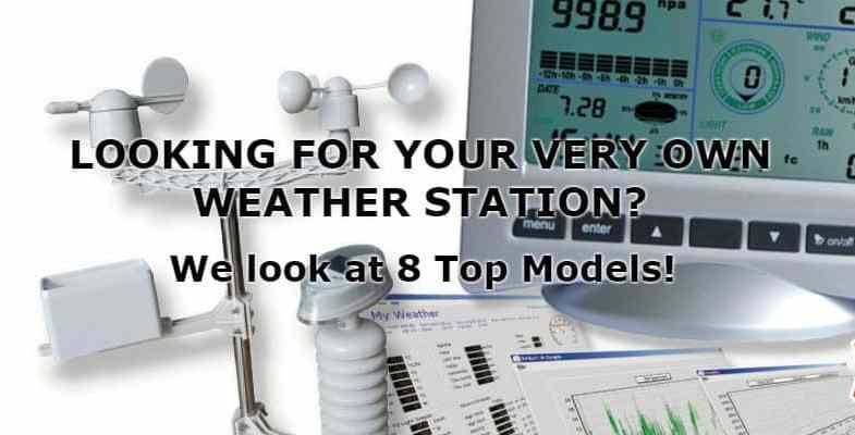 Weather Station Reviews – Top 8 of The Best Models For 2017
