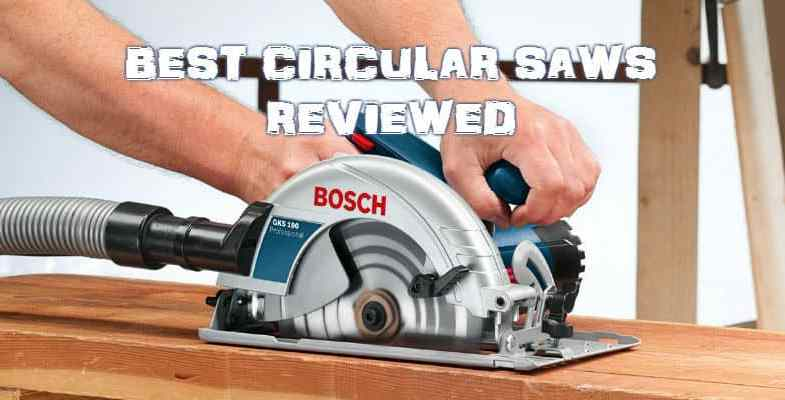 Top 10 Best Circular Saws – Detailed Reviews & Comparison