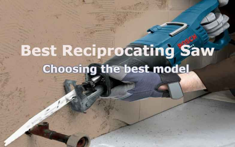 Best Reciprocating Saw – Top 8 Models, Comparison & Reviews