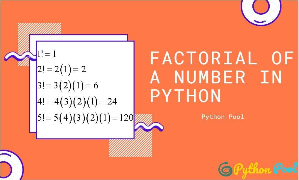 Python Factorial   Python Program for Factorial of a Number
