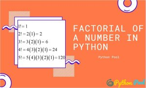 Python Factorial | Python Program for Factorial of a Number