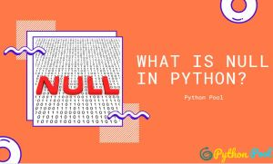 Python Null | What is Null in Python | None in Python