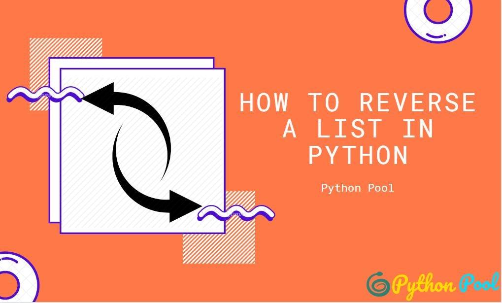 Python Reverse List Using reverse() reversed() and Slicing