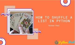 Python Shuffle List | Shuffle a Deck of Card