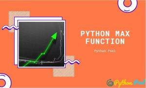 Using Python Max Function Like a Pro | Python max()