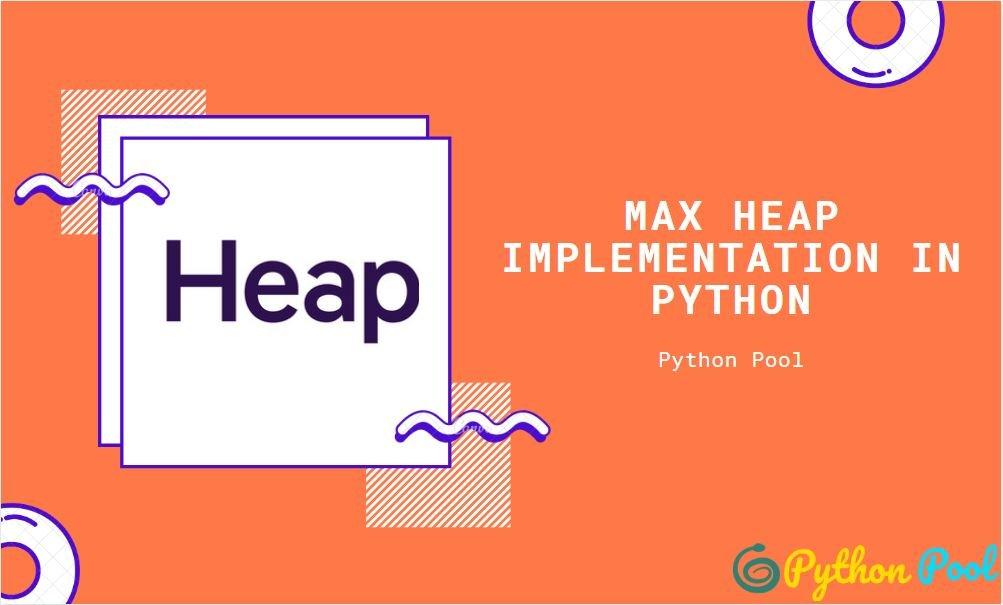 max heap python