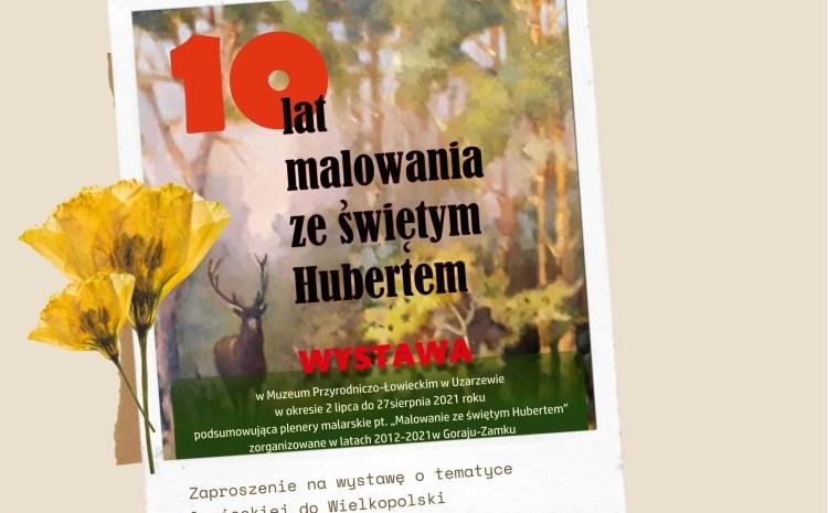 Muzeum Przyrodniczo-Łowieckie w Uzarzewie zaprasza na wystawę