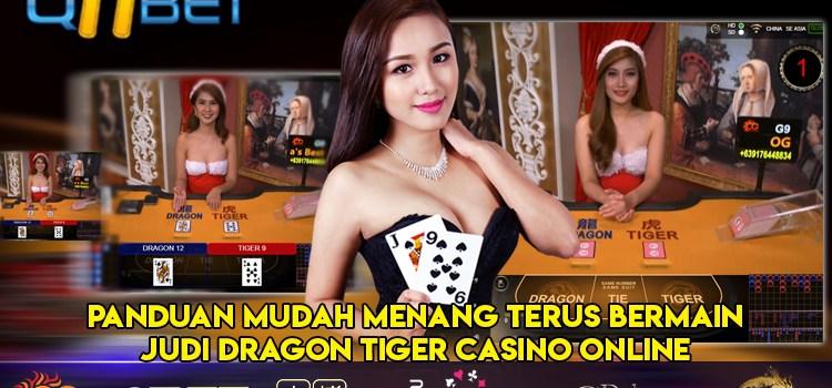 Panduan Mudah Menang Terus Bermain Judi Dragon Tiger Casino Online