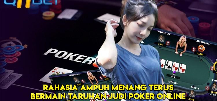 Rahasia Ampuh Menang Terus Bermain Taruhan Judi Poker Online