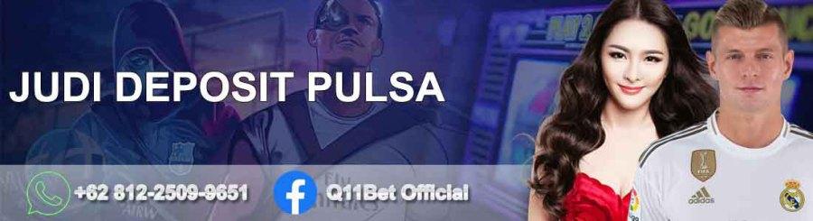 Situs Judi Bola & QQSlot Online Bisa Deposit Via Pulsa 10 ribu
