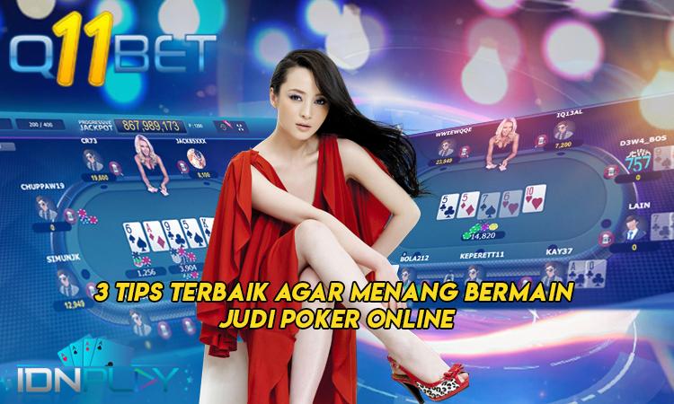 3 Tips Terbaik Agar Menang Bermain Judi Poker Online