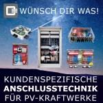 Wünsch dir was! kundenspezifische anschlusstechnik für PV-Kraftwerke