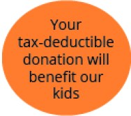 Your donation will benefit our kids