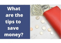 What are the tips to save money?