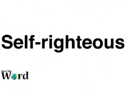 what is the opposite of self righteous