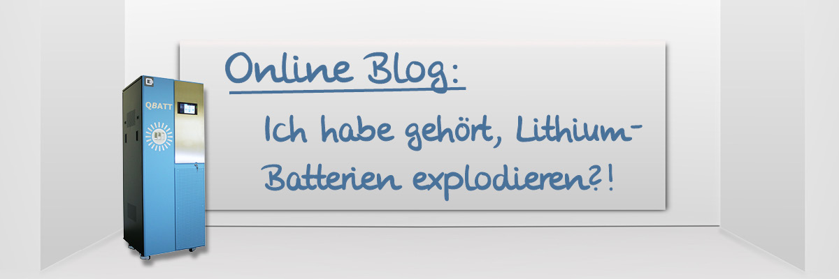 Online Blog: Ich habe gehört, Lithium-Batterien explodieren?