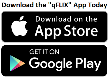 The qFLIX APP is Here – Download Today!
