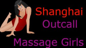 Shanghai Outcall Massage Girls