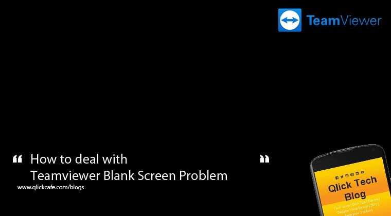 Teamviewer Blank Screen Problem