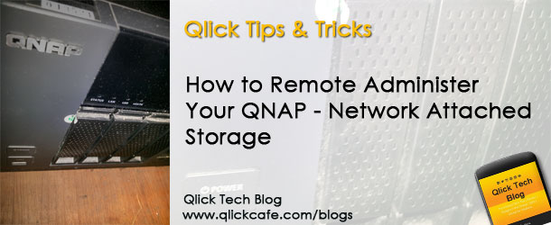 Remote Administer QNAP Network Attached Storage