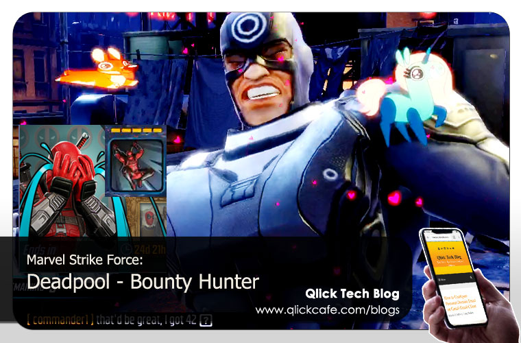 Marvel Strike Force - Deadpool is in the House! | Qlick Tech Blog