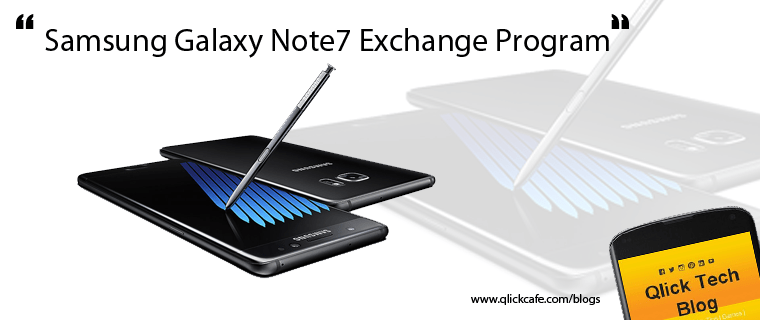 Good News! Samsung Galaxy Note7 Exchange Program Announcement