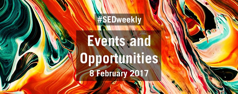 #SEDweekly – Events and Opportunities Digest – Wednesday 8 February 2017
