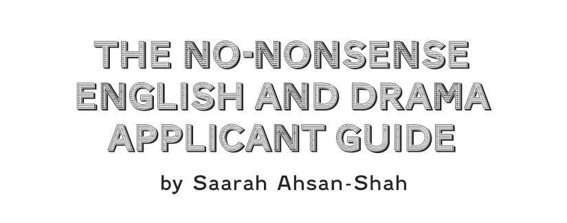 No-Nonsense Applicant Guide by graduate Saarah Ahsan-Shah