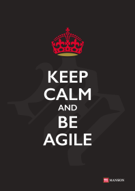 Keep Calm And Be Agile
