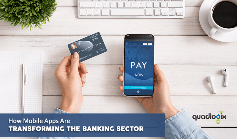 Mobile Apps-Transforming the Banking Sector - Quadlogix