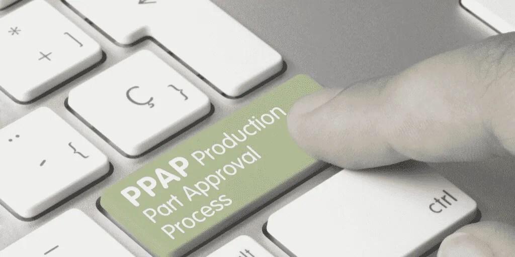 PPAP – Production Part Approval Process