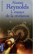 Alastair Reynolds - L'espace de la révélation