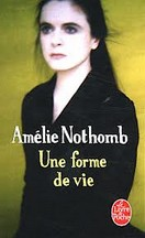 Amélie Nothomb - Une forme de vie
