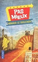 Arnaud Le Guilcher - Pas mieux