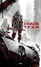 Brugeas & Toulhoat - Chaos Team, Tome 1.1