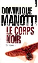 Dominique Manotti - Le corps noir