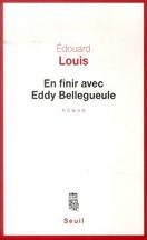 Edouard Louis - En finir avec Eddy Bellegueule