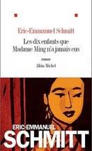 Eric-Emmanuel Schmitt - Les dix enfants que madame Ming n'a jamais eus