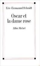 Éric-Emmanuel Schmitt - Oscar et la Dame rose