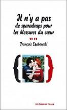 François Szabowski - Il n'y a pas de sparadraps pour les blessures du coeur