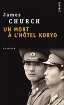James Church - Un mort à l'hôtel Koryo