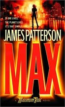 James Patterson - MAX: A Maximum Ride Novel